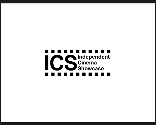 The Independent Cinema Showcase (ICS)