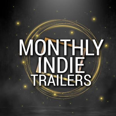 Monthly Indie Trailers
