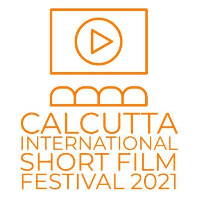 CALCUTTA INTERNATIONAL SHORT FILM FESTIVAL 2021