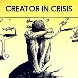 Creator in Crisis