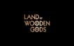 Land of Wodden Gods - Pilot Title