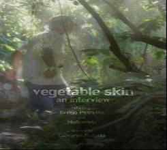 Vegetable skin. An interview