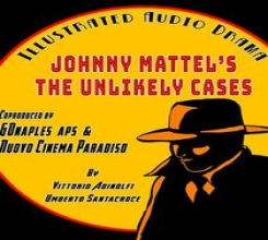 Johnny Mattel's The Unlikely Cases - Illustrated Audio Drama Series