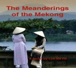 The Meanderings of the Mekong