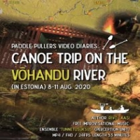 Paddle pullers video diaries: CANOE TRIP ON THE VÕHANDU RIVER (in Estonia)