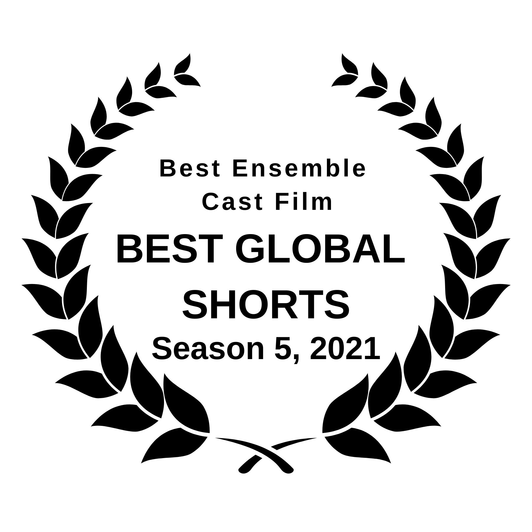 Best Global Shorts - Best Ensemble Cast