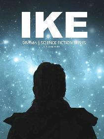 IKE - Drama | Science Fiction Series
