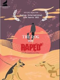 The Dog was Raped Poster