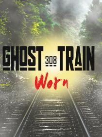 308 Ghost Train - Worn Poster